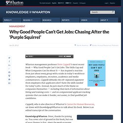 Why Good People Can't Get Jobs: Chasing After the 'Purple Squirrel'