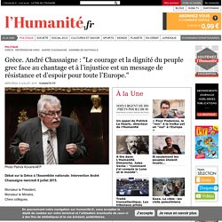 """Grèce. André Chassaigne : """"Le courage et la dignité du peuple grec face au chantage et à l'injustice est un message de résistance et d'espoir pour toute l'Europe."""""""