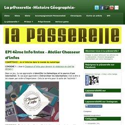 EPI 4ème Info/Intox - Atelier Chasseur d'infos - La p@sserelle -Histoire Géographie-