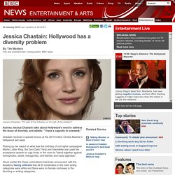 Jessica Chastain: Hollywood has a diversity problem