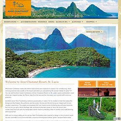 ANSE CHASTANET RESORT St Lucia, Caribbean's most romantic resort