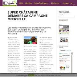 Super Châtaigne démarre sa campagne officielle - IDéA