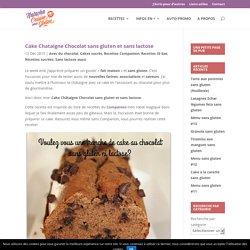 Cake Chataigne Chocolat sans gluten et sans lactose - Ma cuisine sans gluten