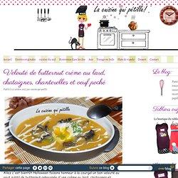 Velouté de butternut créme au lard, chataignes, chanterelles et oeuf poché - Le blog de cuisine qui petille