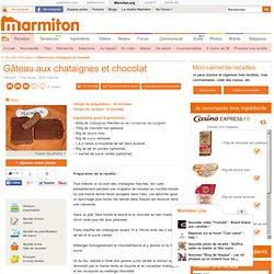 Gâteau aux chataignes et chocolat : Recette de Gâteau aux chataignes et chocolat