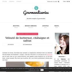 Velouté de Butternut, Châtaignes et Safran - Gourmandiseries