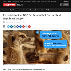 An inside look at BBC Earth's chatbot for the 'Real Happiness' project