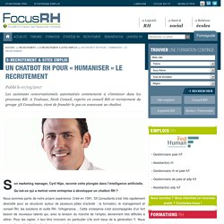 Un chatbot RH pour « humaniser » le recrutement - E-recrutement & Sites emploi - Focus RH