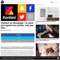 Chatbot sur Messenger : le robot qui organise tes soirées, mais pas que...