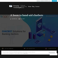 A boon to band-aid chatbots – Emerging Technologies