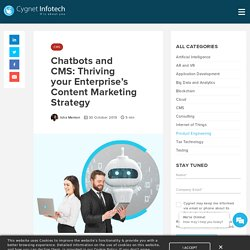 Chatbots and CMS: Thriving your Enterprise's Content Marketing Strategy - Cygnet