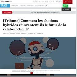 [Tribune] Comment les chatbots hybrides réinventent-ils le futur de la relati...