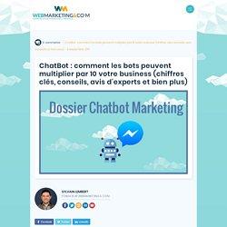 Chatbots : comment ils peuvent multiplier par 10 votre business [Dossier]