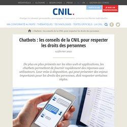 Chatbots : les conseils de la CNIL pour respecter les droits des personnes