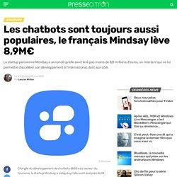 Les chatbots sont toujours aussi populaires, le français Mindsay lève 8,9M€