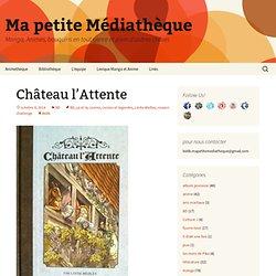 Château l'Attente - Ma petite Médiathèque