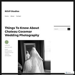 Things To Know About Chateau Cocomar Wedding Photography – RSVP Studios
