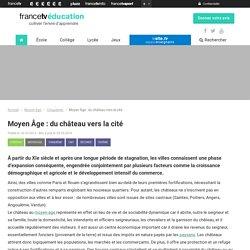 Moyen Âge : du château vers la cité - Francetv Éducation