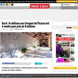 Gard : le château aux fresques de Picasso est à vendre pour près de 9 millions