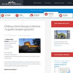 Château Saint Georges Lisbonne : le guide complet (gratuit!)