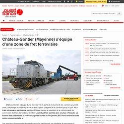 Château-Gontier (Mayenne) s'équipe d'une zone de fret ferroviaire - Château-Gontier -