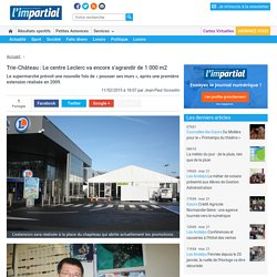 Trie-Château : Le centre Leclerc va encore s'agrandir de 1 000 m2
