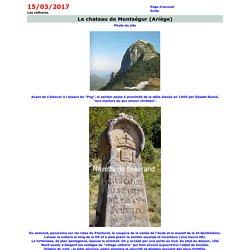 Le chateau de Montségur (Ariège), la lutte contre les albigeois, le bûcher