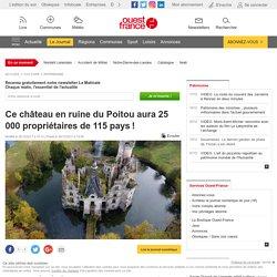 Ce château en ruine du Poitou aura 25000 propriétaires de 115 pays!