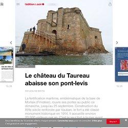 Le château du Taureau abaisse son pont-levis