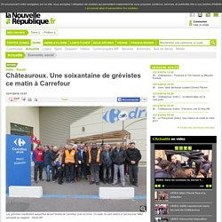Châteauroux. Une soixantaine de grévistes ce matin à Carrefour - 12/11/2016