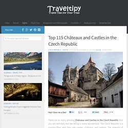Top 115 Châteaux and Castles in the Czech Republic