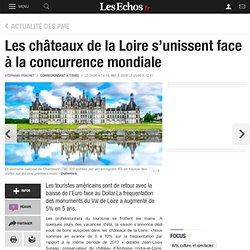 Les châteaux de la Loire s'unissent face à la concurrence mondiale, Actualité des PME