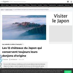 Les 12 châteaux du Japon qui conservent toujours leurs donjons d'origine