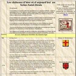 Les châteaux oubliés du département de Seine-Saint-Denis (93)