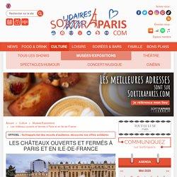 Les châteaux ouverts et fermés à Paris et en Ile-de-France...
