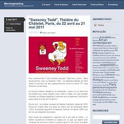 «Sweeney Todd, Théâtre du Châtelet, Paris, du 22 avril au 21 mai 2011
