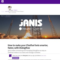 How to make your Chatfuel bots smarter, faster, with Dialogflow
