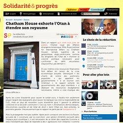 Chatham House exhorte l'Otan à étendre son royaume