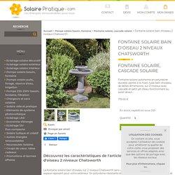 Fontaine solaire bain d'oiseau 2 niveaux Chatsworth