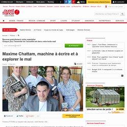 Maxime Chattam, machine à écrire et à explorer le mal
