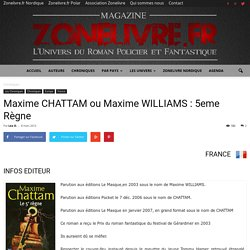 Maxime CHATTAM ou Maxime WILLIAMS : 5eme Règne - Zonelivre