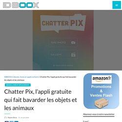 Chatter Pix, l'appli qui fait bavarder les objets et les animaux