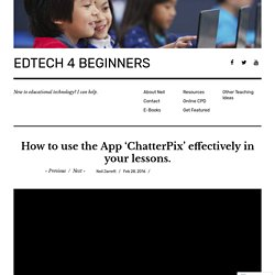 How to use the App 'ChatterPix' effectively in your lessons.