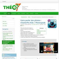 Faire parler des photos : ChatterPix Kids / Photospeak - Théosept