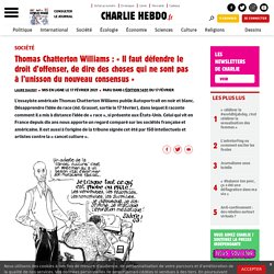 Thomas Chatterton Williams : «Il faut défendre le droit d'offenser, de dire des choses qui ne sont pas à l'unisson du nouveau consensus