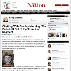Chatting With Bradley Manning: The Parts Left Out of the 'Frontline' Segment