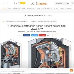Chaudière électrogène : coup fumant ou solution d'avenir