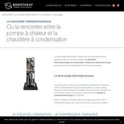 Chaudière thermodynamique – Principe et avantages – BOOSTHEAT