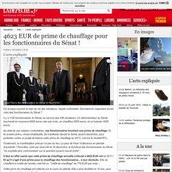 4623 EUR de prime de chauffage pour les fonctionnaires du Sénat ! - 10/12/2012