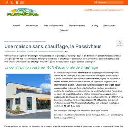 Une maison sans chauffage, la Passivhaus - 03/01/17